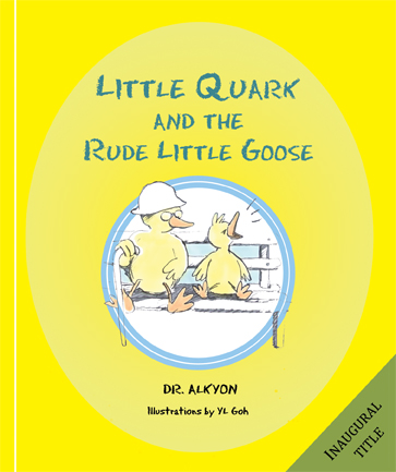 Little Quark and the Rude Little Goose